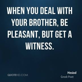Hesiod - When you deal with your brother, be pleasant, but get a ...