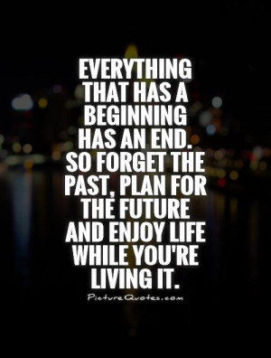 ... Past Quotes Forget The Past Quotes Beginning Quotes Ending Quotes Past