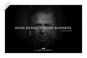 Good Design Is Good Business Quote