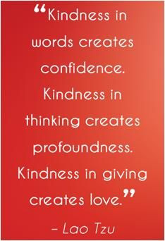 ... creates profoundness. Kindness in giving creates love.