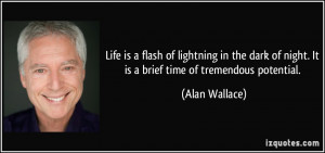 More Alan Wallace Quotes