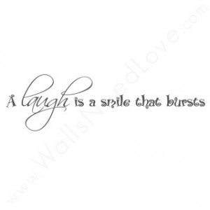 Laugh Is A Smile That Bursts - Laughter Quotes