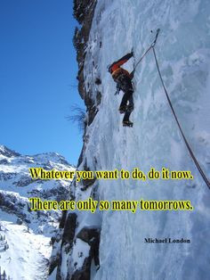 Quotes; mountain climbing; iceclimbing;climbing inspir quot, mountain ...