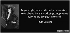 quote-to-get-it-right-be-born-with-luck-or-else-make-it-never-give-up ...