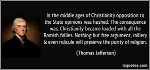 In the middle ages of Christianity opposition to the State opinions ...