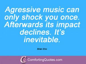 Brian Eno Quotes