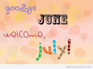 hello summer 2014 quotes Hello July Quotes Goodbye