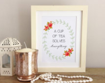 Tea Print / A Cup Of Tea Solves Everything / Tea Poster / Kitchen Wall ...