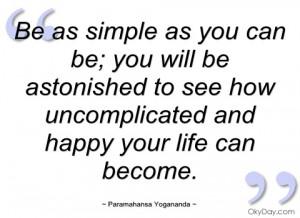 be as simple as you can be paramahansa yogananda