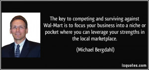 to competing and surviving against Wal-Mart is to focus your business ...
