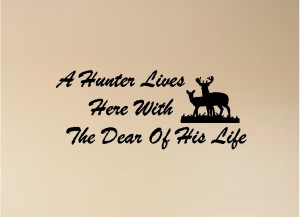 hunter lives here with the dear of his life hunting quotes cabin ...
