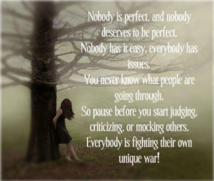 NEVER JUDGE ANYONE BECAUSE You never know how their life is or as to ...
