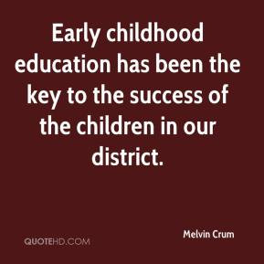 Early childhood education has been the key to the success of the ...