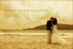 your touch sends me to heaven and back unknown quotes added by firds 0 ...