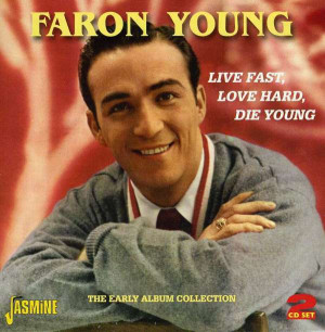 Faron Young: Live Fast, Love Hard, Die Young auf 2 CDs