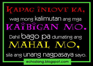 Kapag inlove ka wag mong kalimutan ang mga kaibigan mo,