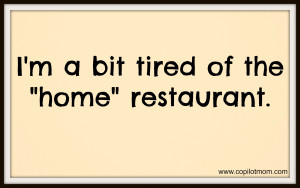... chef of the home restaurant is not opposed to a break every so often