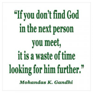 CafePress > Wall Art > Posters > FIND GOD GANDHI QUOTE Poster