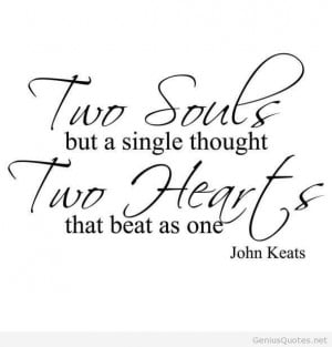 Two Souls But Single Thought Two Heart's That Beat As One