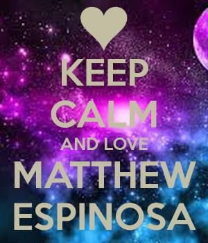 Keep Calm And Love Matthew Espinosa