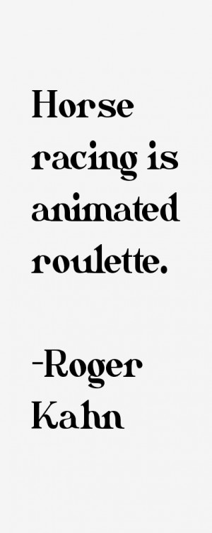 Roger Kahn Quotes & Sayings