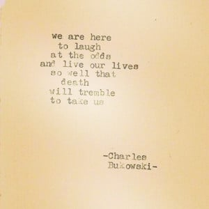 basketofmemories:I fall in love with his words. #bukowski #poetry