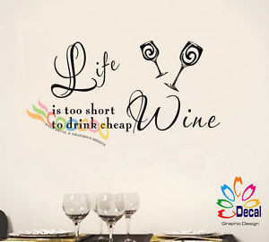 Wall-decal-Sticker-Removable-Quote-Life-is-too-short-to-drink-cheap ...