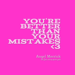 Quotes Picture: you're better than your mistakes