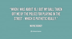 quote-Wayne-Rooney-when-i-was-about-16-i-got-111756.png