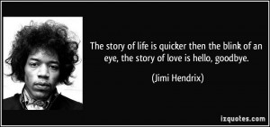 The story of life is quicker then the blink of an eye, the story of ...