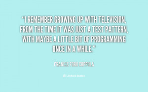 quote-Francis-Ford-Coppola-i-remember-growing-up-with-television-from ...