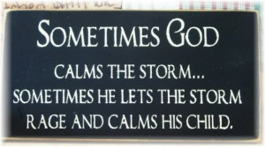 Sometimes God calms the storm....Primitive wood sign