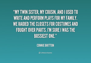 quote-Connie-Britton-my-twin-sister-my-cousin-and-i-229600.png