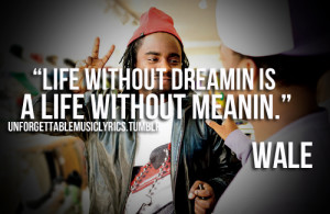 ... quotes wale ambitious quotes ambitious is wale tumblr quotes view
