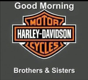 Good Morning Harley Davidson