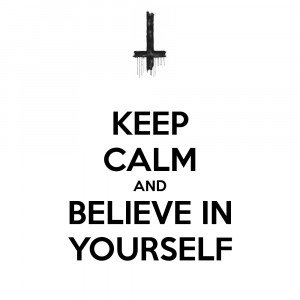 Keep Calm And Believe In Yourself - Belief Quote