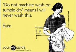Joke of the day;Do not machine wash