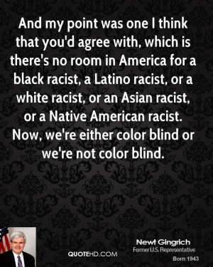 ... racist, a Latino racist, or a white racist, or an Asian racist, or a