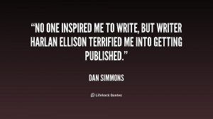 File Name : quote-Dan-Simmons-no-one-inspired-me-to-write-but-222471 ...
