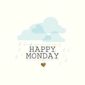 Happy Monday - Minimal Monday quote