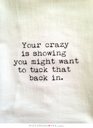 ... Quotes Crazy Quotes Insulting Quotes Insanity Quotes Madness Quotes