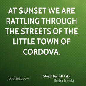 Edward Burnett Tylor - At sunset we are rattling through the streets ...