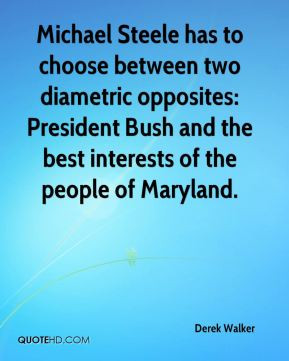 Michael Steele has to choose between two diametric opposites ...