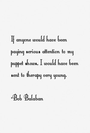 Bob Balaban Quotes amp Sayings