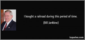 More Bill Janklow Quotes