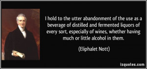 hold to the utter abandonment of the use as a beverage of distilled ...