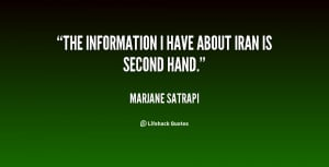 quote-Marjane-Satrapi-the-information-i-have-about-iran-is-32395.png