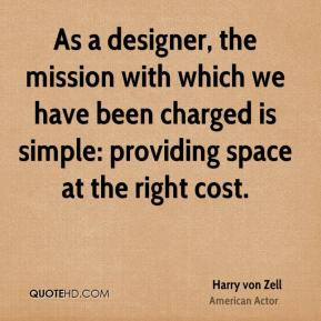 As a designer, the mission with which we have been charged is simple ...