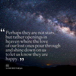 ... -perhaps-they-are-not-stars-but-rather-openings-in-heaven-where.png