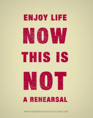 Enjoy Life Now